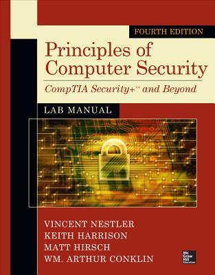 Principles of Computer Security Lab Manual, Fourth Edition - Nestler, Vincent J, Professor, and Harrison, Keith, Dr., and Hirsch, Matthew P