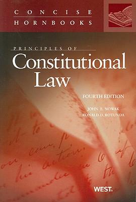 Principles of Constitutional Law - Nowak, John E, and Rotunda, Ronald D