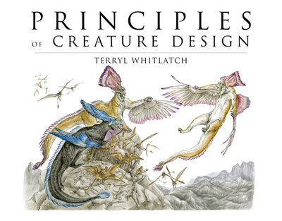 Principles of Creature Design: Creating Imaginary Animals - Whitlatch, Terryl