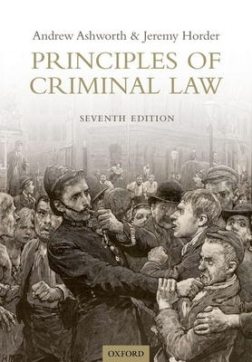 Principles of Criminal Law - Ashworth, Andrew, QC, and Horder, Jeremy