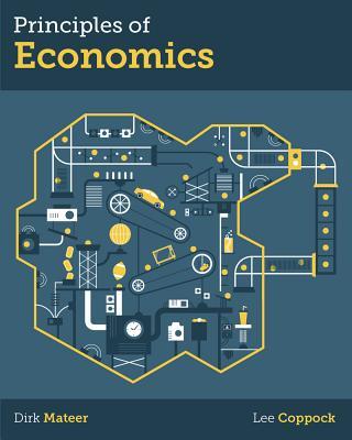 Principles of Economics - Mateer, Dirk, and Coppock, Lee