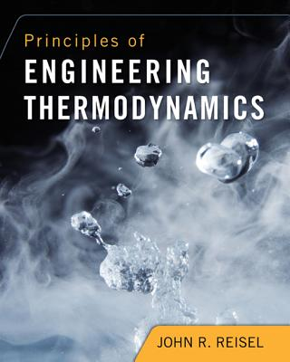 Principles of Engineering Thermodynamics - Reisel, John R, Dr.
