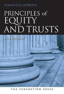 Principles of Equity and Trusts 5th edition - Hepburn, Samantha