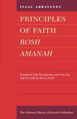 Principles of Faith - Abravanel, Isaac, and Kellner, Menachem, Professor (Translated by)