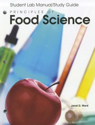 Principles of Food Science: Student Lab Manual/Study Guide - Ward, Janet D