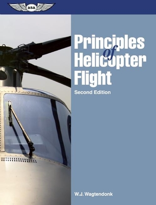 Principles of Helicopter Flight - Wagtendonk, W J