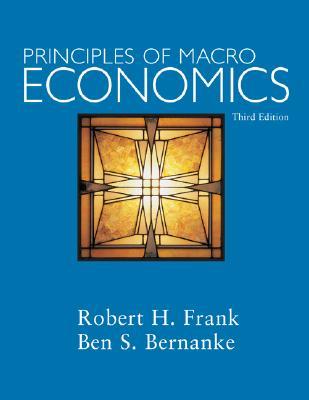 Principles of Macroeconomics + Discoverecon Code Card - Frank, Robert H, and Bernanke, Ben S, and Frank Robert