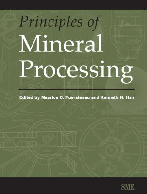 Principles of Mineral Processing - Fuerstenau, Maurice C (Editor), and Han, Kenneth N (Editor)