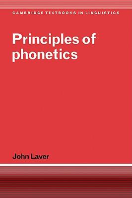 Principles of Phonetics - Laver, John, Dr.
