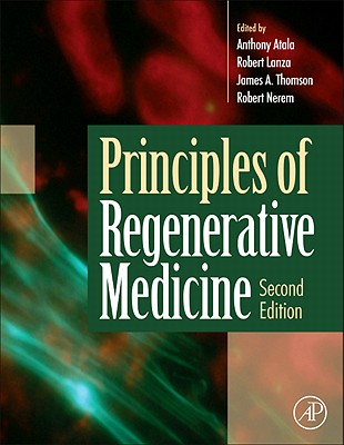 Principles of Regenerative Medicine - Atala, Anthony (Editor)