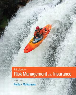 Principles of Risk Management and Insurance - Rejda, George E., and McNamara, Michael