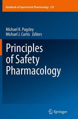 Principles of Safety Pharmacology - Pugsley, Michael K (Editor), and Curtis, Michael J (Editor)