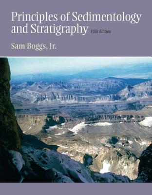 Principles of Sedimentology and Stratigraphy - Boggs, Sam