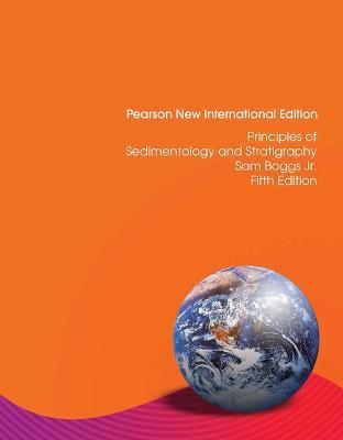 Principles of Sedimentology and Stratigraphy - Boggs, Sam, Jr.