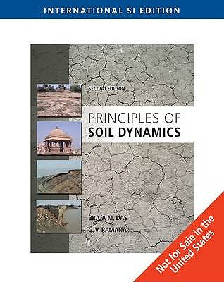 Principles of Soil Dynamics - Das, Braja M., and Ramana, G. V.