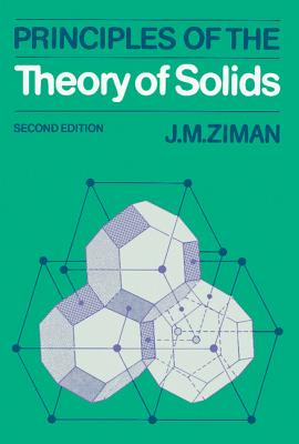 Principles of the Theory of Solids - Ziman, J M, Professor