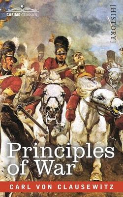 Principles of War - Von Clausewitz, Carl