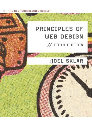 Principles of Web Design: The Web Technologies Series - Sklar, Joel