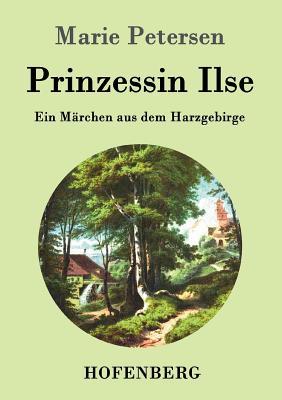 Prinzessin Ilse - Petersen, Marie