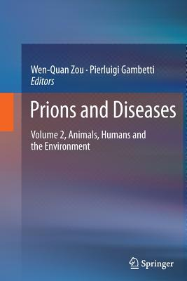 Prions and Diseases: Volume 2, Animals, Humans and the Environment - Zou, Wen-Quan (Editor)