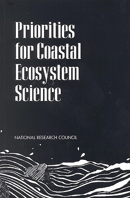 Priorities for Coastal Ecosystem Science - National Research Council, and Division on Earth and Life Studies, and Commission on Geosciences Environment and Resources