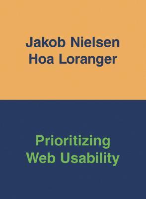 Prioritizing Web Usability - Nielsen, Jakob, Ph.D., and Loranger, Hoa