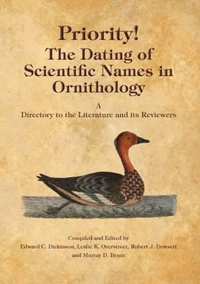 Priority!: The Dating of Scientific Names in Ornithology - Dickinson, Edward C. (Editor), and Overstreet, Leslie K. (Editor), and Dowsett, Robert J. (Editor)