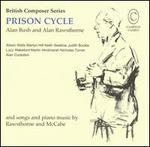 Prison Cycle: Music by Bush, Rawsthorne and McCabe - Alan Cuckston (piano); Alison Wells (soprano); Judith Buckle (soprano); Keith Swallow (piano); Lucy Wakeford (harp);...
