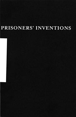 Prisoners' Inventions - Temporary Services