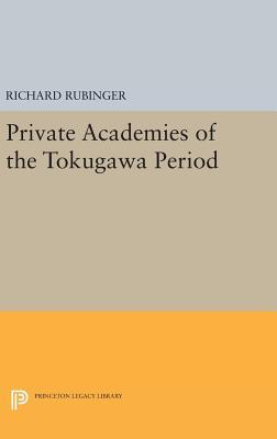 Private Academies of the Tokugawa Period - Rubinger, Richard