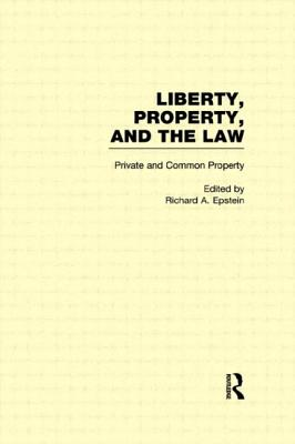 Private and Common Property - Epstein, Richard A (Editor)
