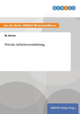 Private Arbeitsvermittlung - Reiner, M