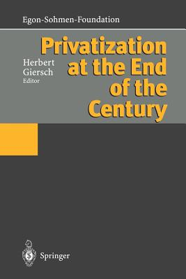 Privatization at the End of the Century - Giersch, Herbert (Editor)