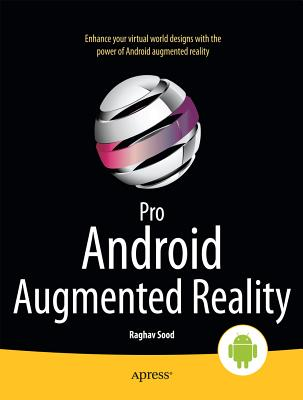 Pro Android Augmented Reality - Roche, Kyle, and Chiappone, Chris, and LoVecchio, Frank