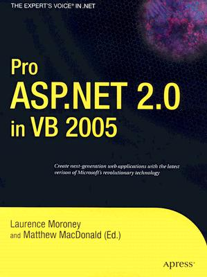 Pro ASP.Net 2.0 in VB 2005 - Moroney, Laurence, and MacDonald, Matthew