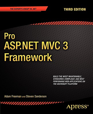 Pro ASP.NET MVC 3 Framework - Freeman, Adam, and Sanderson, Steven