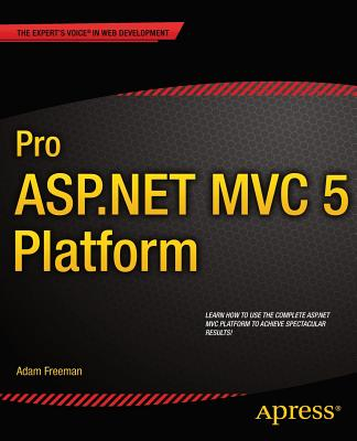 Pro ASP.Net MVC 5 Platform - Freeman, Adam
