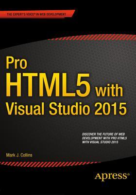 Pro HTML5 with Visual Studio 2015 - Collins, Mark