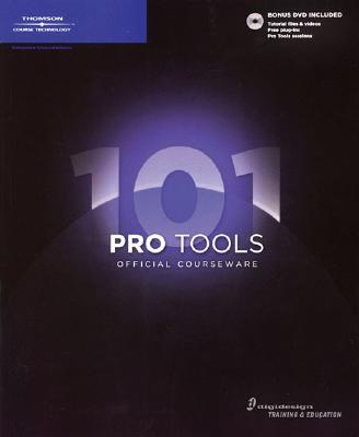 Pro Tools 101 Official Courseware - Digidesign, and Cook, Frank D