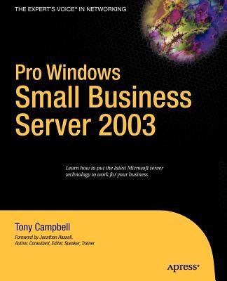 Pro Windows Small Business Server 2003 - Campbell, Tony