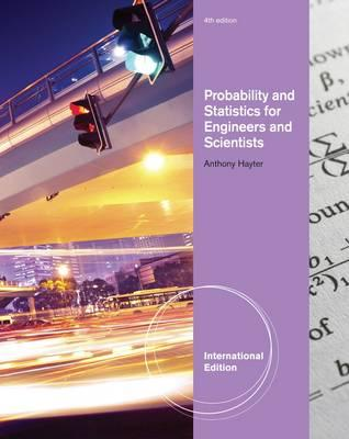 Probability and Statistics for Engineers and Scientists - Hayter, Anthony J.