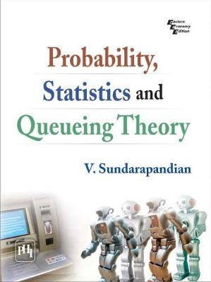 Probability, Statistics and Queing Theory - Sundarapandian, V.