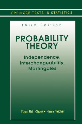 Probability Theory - Chow, Yuan Shih, and Teicher, Henry