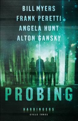 Probing: Cycle Three of the Harbingers Series - Peretti, Frank, and Hunt, Angela, and Myers, Bill