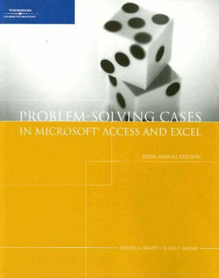 Problem-Solving Cases in Microsoft Access and Excel - Brady, Joseph A, and Monk, Ellen F