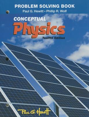 Problem Solving for Conceptual Physics - Hewitt, Paul G., and Wolf, Phillip R.