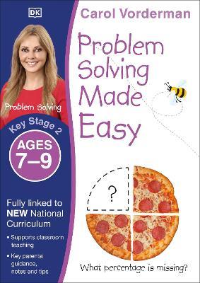 Problem Solving Made Easy KS2 Ages 7-9 - Vorderman, Carol
