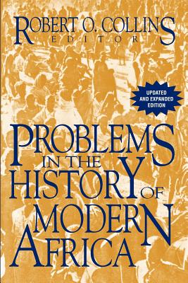 Problems in the History of Modern Africa - Collins, Robert O