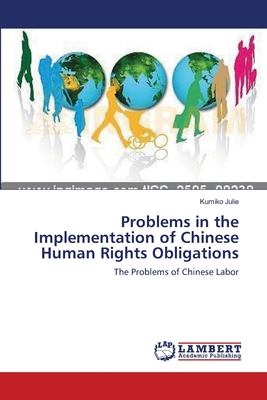 Problems in the Implementation of Chinese Human Rights Obligations - Julie, Kumiko