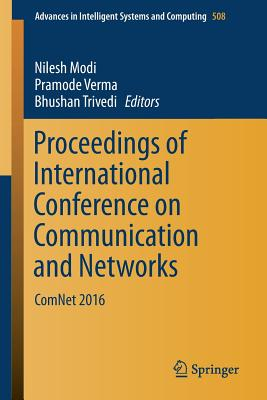 Proceedings of International Conference on Communication and Networks: Comnet 2016 - Modi, Nilesh (Editor), and Verma, Pramode (Editor), and Trivedi, Bhushan, Professor (Editor)